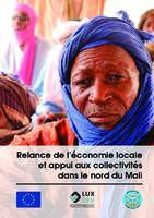 Relance de l'économie locale et appui aux collectivités dans le nord du Mali